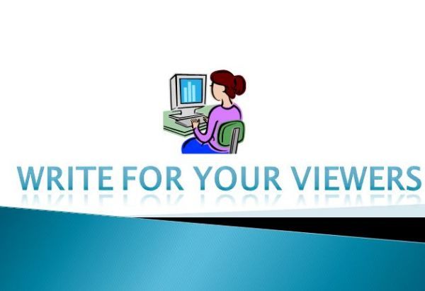 Always write for viewers in Search Engine Optimization Practice