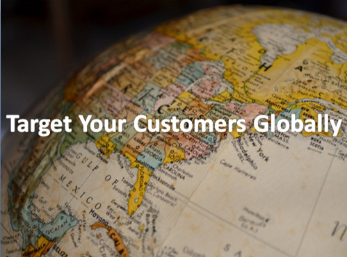 Target your customers Globally