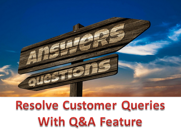 Q&A helps in resolving customer queries.